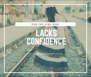 For the Girl Who Lacks Confidence