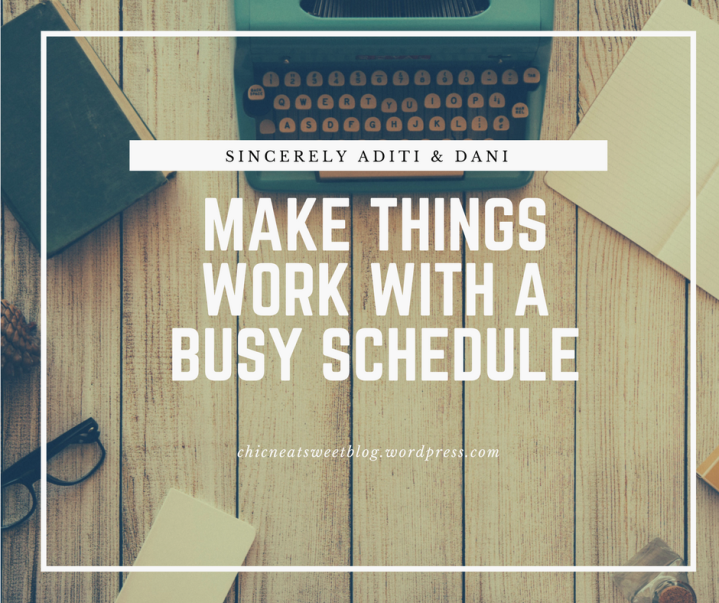 How to Make Things Work with a Busy Schedule.